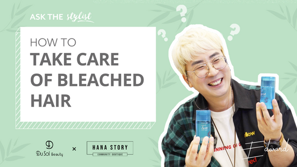 Ask The Stylist EP22: How To Take Care Of Bleached Hair?