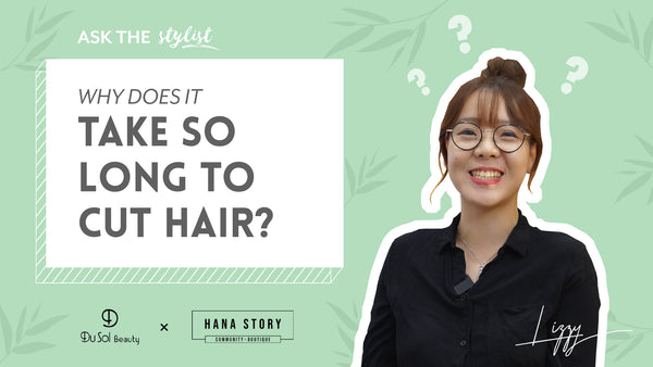 Ask the Stylist EP 7 - Why Does It Take So Long To Cut Hair?