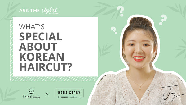 Ask The Stylist EP26: What's Special About Korean Haircut?