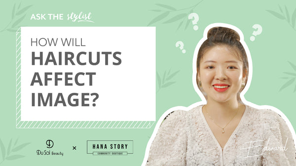 Ask The Stylist EP27: How will Haircuts Affect Image?