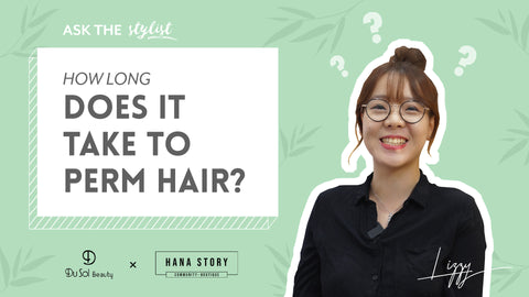 Lizzy from DuSol Beauty Salon, Ask The Stylist EP 9 – How long does it take to perm hair?