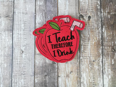 DIGITAL DOWNLOAD I Teach Therefore I Drink Coaster