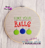 DIGITAL DOWNLOAD I Like Your Balls Applique 3 Sizes
