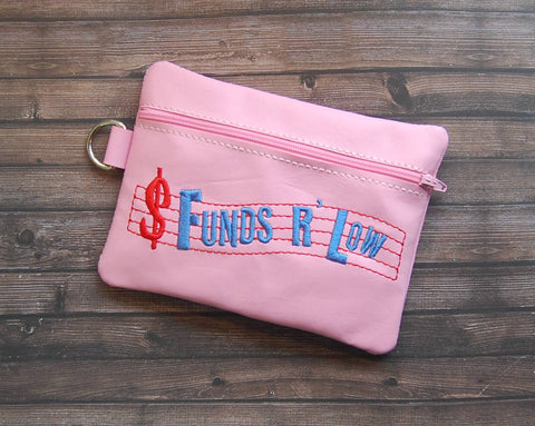DIGITAL DOWNLOAD 5x7 Funds Are Low Zippered Bag