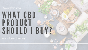 What CBD Product Should I Buy?