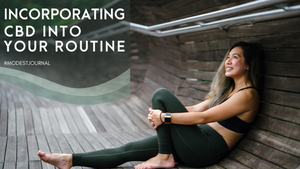 Incorporating CBD into your routine