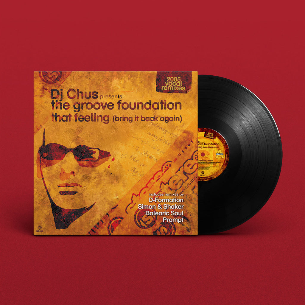 SP031 DJ Chus presents The Groove Foundation - That Feeling 2005 remixes (2 x Vinyl)