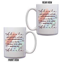 Load image into Gallery viewer, Abuela An Awesome Woman With Grandchildren Who Is Far Too Fabulous To Be Called Anything But Abuela – 15oz Mug for Coffee, Tea, Hot Chocolate – with Funny or Inspirational Captions – Top Quality Gift for Birthday, Christmas, Co-worker