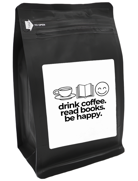 Drink Coffee Read Books Be Happy – Coffee Gift – Gifts for Coffee Lovers with Funny, Inspirational Quotes – Best Gifts for Coffee Lovers for Christmas, Birthdays, Anniversaries – Coffee Gift Ideas – 12oz Medium-Dark Roast Coffee Beans