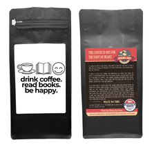 Load image into Gallery viewer, Drink Coffee Read Books Be Happy – Coffee Gift – Gifts for Coffee Lovers with Funny, Inspirational Quotes – Best Gifts for Coffee Lovers for Christmas, Birthdays, Anniversaries – Coffee Gift Ideas – 12oz Medium-Dark Roast Coffee Beans