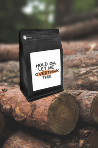Hold On, Let Me Overthink This – Coffee Gift – Gifts for Coffee Lovers with Funny, Inspirational Quotes – Best Gifts for Coffee Lovers for Christmas, Birthdays, Anniversaries – Coffee Gift Ideas – 12oz Medium-Dark Roast Coffee Beans