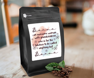 Banma An Awesome Woman With Grandchildren Who Is Far Too Fabulous To Be Called Anything But Banma – 12oz Medium-Dark Beans - DieHard Java Coffee Lovers Gifts with Funny or Inspirational Quotes