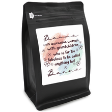 Load image into Gallery viewer, Banma An Awesome Woman With Grandchildren Who Is Far Too Fabulous To Be Called Anything But Banma – 12oz Medium-Dark Beans - DieHard Java Coffee Lovers Gifts with Funny or Inspirational Quotes