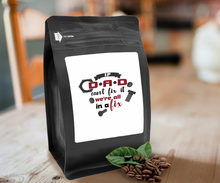 Load image into Gallery viewer, If Dad Can't Fix It We're All In A Fix – Coffee Gift – Gifts for Coffee Lovers with Funny, Inspirational Quotes – Best Gifts for Coffee Lovers for Christmas, Birthdays, Anniversaries – Coffee Gift Ideas – 12oz Medium-Dark Roast Coffee Beans