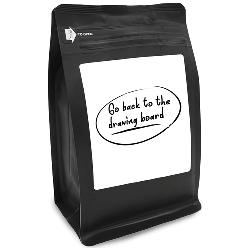 Go Back To The Drawing Board– for Coffee Lovers with Funny, Inspirational Quotes – Best for Christmas, Birthdays, Anniversaries – Coffee Ideas – 12oz Medium-Dark Roast Coffee Beans