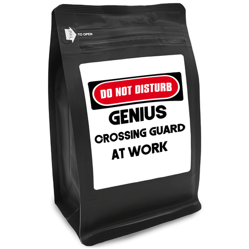 Do Not Disturb Genius Crossing Guard At Work – for Coffee Lovers with Funny, Inspirational Quotes – Best for Christmas, Birthdays, Anniversaries – Coffee Ideas – 12oz Medium-Dark Roast Coffee Beans