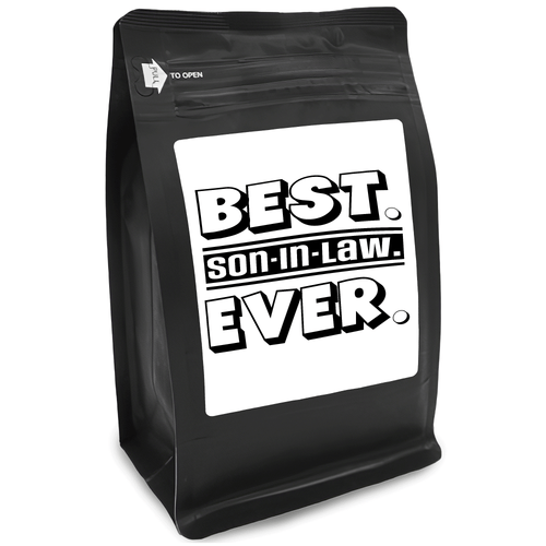 Best Son-In-Law Ever – Coffee Gift – Gifts for Coffee Lovers with Funny, Inspirational Quotes – Best Gifts for Coffee Lovers for Christmas, Birthdays, Anniversaries – Coffee Gift Ideas – 12oz Medium-Dark Roast Coffee Beans