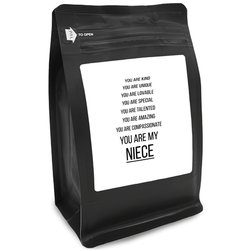 You Are Kind You Are Unique You Are Lovable You Are Special You Are Talented You Are Amazing You Are Compassionate You Are My Niece – 12oz Medium-Dark Beans - DieHard Java for Coffee Lovers with Funny or Inspirational Quotes