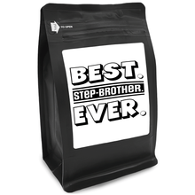 Load image into Gallery viewer, Best Step-Brother Ever – Coffee Gift – Gifts for Coffee Lovers with Funny, Inspirational Quotes – Best Gifts for Coffee Lovers for Christmas, Birthdays, Anniversaries – Coffee Gift Ideas – 12oz Medium-Dark Roast Coffee Beans
