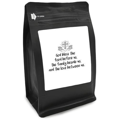 God Bless The Food Before Us, The Family Beside Us, And The Love Between Us – Coffee Lovers Gifts with Funny, Inspirational Quotes – Best Ideas for Christmas, Birthdays, Anniversaries – 12oz Medium-Dark Beans