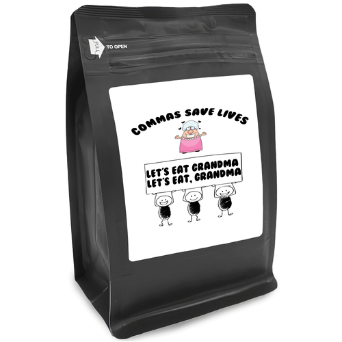 Commas Save Lives Let's Eat Grandma Let's Eat Grandma – for Coffee Lovers with Funny, Inspirational Quotes – Best for Christmas, Birthdays, Anniversaries – Coffee Ideas – 12oz Medium-Dark Roast Coffee Beans