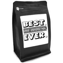 Load image into Gallery viewer, Best Great Grandmother Ever – Coffee Gift – Gifts for Coffee Lovers with Funny, Inspirational Quotes – Best Gifts for Coffee Lovers for Christmas, Birthdays, Anniversaries – Coffee Gift Ideas – 12oz Medium-Dark Roast Coffee Beans