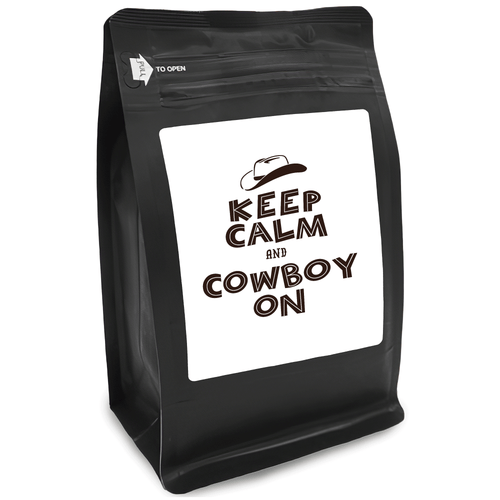 Keep Calm And Cowboy On – for Coffee Lovers with Funny, Inspirational Quotes – Best for Christmas, Birthdays, Anniversaries – Coffee Ideas – 12oz Medium-Dark Roast Coffee Beans
