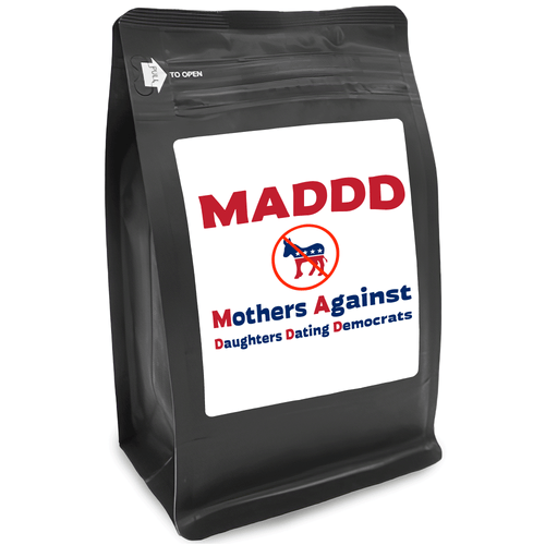 MADDD Mothers Against Daughters Dating Democrats – Coffee Gift – Gifts for Coffee Lovers with Funny, Inspirational Quotes – Best Gifts for Coffee Lovers for Christmas, Birthdays, Anniversaries – Coffee Gift Ideas – 12oz Medium-Dark Roast Coffee Beans