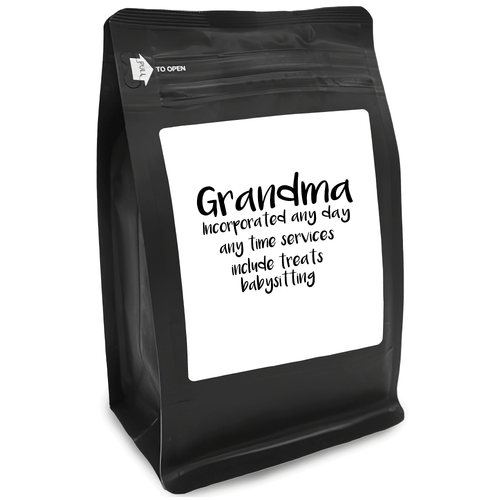 Grandma Incorporated Any Day Any Time Services Include Treats Babysitting – Coffee Lovers Gifts with Funny, Inspirational Quotes – Best Ideas for Christmas, Birthdays, Anniversaries – 12oz Medium-Dark Beans