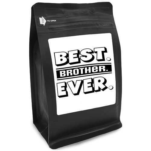 Best Brother Ever – Coffee Gift – Gifts for Coffee Lovers with Funny, Inspirational Quotes – Best Gifts for Coffee Lovers for Christmas, Birthdays, Anniversaries – Coffee Gift Ideas – 12oz Medium-Dark Roast Coffee Beans