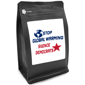 Stop Global Warming Silence Democrat – Coffee Gift – Gifts for Coffee Lovers with Funny, Inspirational Quotes – Best Gifts for Coffee Lovers for Christmas, Birthdays, Anniversaries – Coffee Gift Ideas – 12oz Medium-Dark Roast Coffee Beans