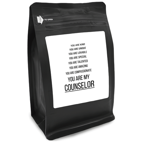 You Are Kind You Are Unique You Are Lovable You Are Special You Are Talented You Are Amazing You Are Compassionate You Are My Counselor – 12oz Medium-Dark Beans - DieHard Java for Coffee Lovers with Funny or Inspirational Quotes