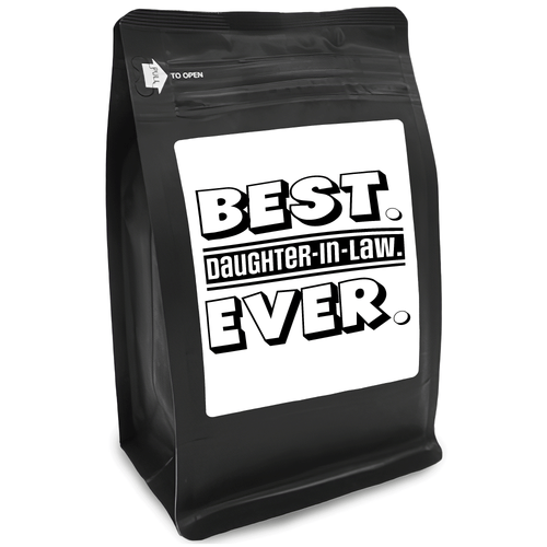 Best Daughter-In-Law Ever – Coffee Gift – Gifts for Coffee Lovers with Funny, Inspirational Quotes – Best Gifts for Coffee Lovers for Christmas, Birthdays, Anniversaries – Coffee Gift Ideas – 12oz Medium-Dark Roast Coffee Beans