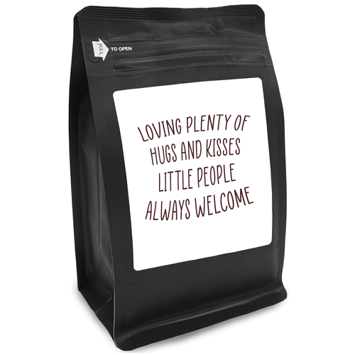 Loving Plenty Of Hugs And Kisses Little People Always Welcome – Coffee Lovers Gifts with Funny, Inspirational Quotes – Best Ideas for Christmas, Birthdays, Anniversaries – 12oz Medium-Dark Beans