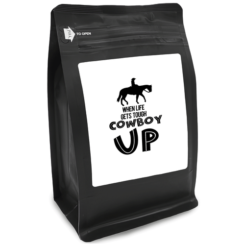 When Life Gets Tough, Cowboy Up – for Coffee Lovers with Funny, Inspirational Quotes – Best for Christmas, Birthdays, Anniversaries – Coffee Ideas – 12oz Medium-Dark Roast Coffee Beans