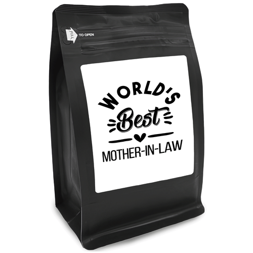 World's Best Mother-In-Law – Coffee Gift – Gifts for Coffee Lovers with Funny, Inspirational Quotes – Best Gifts for Coffee Lovers for Christmas, Birthdays, Anniversaries – Coffee Gift Ideas – 12oz Medium-Dark Roast Coffee Beans