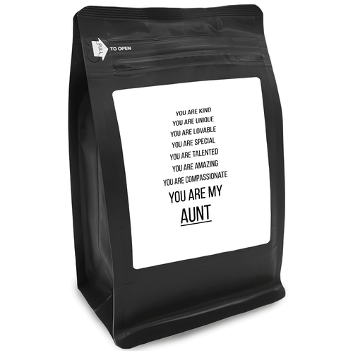 You Are Kind You Are Unique You Are Lovable You Are Special You Are Talented You Are Amazing You Are Compassionate You Are My Aunt – 12oz Medium-Dark Beans - DieHard Java for Coffee Lovers with Funny or Inspirational Quotes