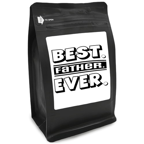 Best Father Ever – Coffee Gift – Gifts for Coffee Lovers with Funny, Inspirational Quotes – Best Gifts for Coffee Lovers for Christmas, Birthdays, Anniversaries – Coffee Gift Ideas – 12oz Medium-Dark Roast Coffee Beans