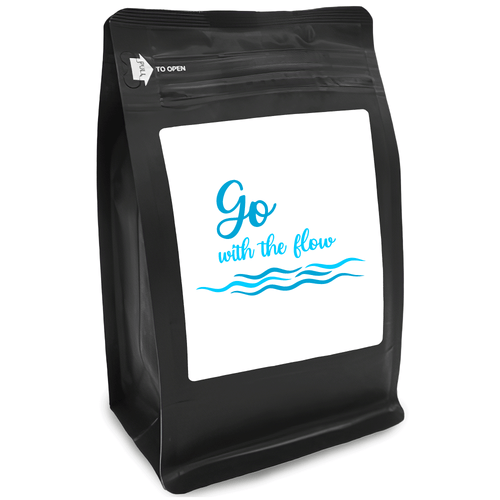 Go With The Flow – for Coffee Lovers with Funny, Inspirational Quotes – Best for Christmas, Birthdays, Anniversaries – Coffee Ideas – 12oz Medium-Dark Roast Coffee Beans