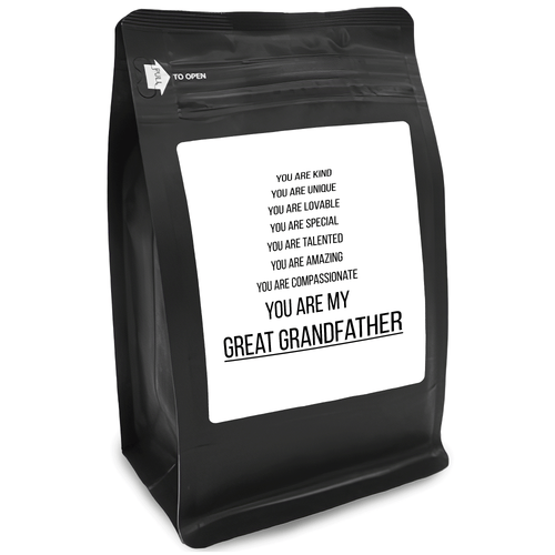 You Are Kind You Are Unique You Are Lovable You Are Special You Are Talented You Are Amazing You Are Compassionate You Are My Great Grandfather – 12oz Medium-Dark Beans - DieHard Java for Coffee Lovers with Funny or Inspirational Quotes