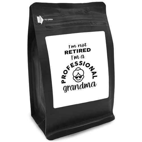 I'm Not Retired I'm A Professional Grandma – Coffee Gift – Gifts for Coffee Lovers with Funny, Inspirational Quotes – Best Gifts for Coffee Lovers for Christmas, Birthdays, Anniversaries – Coffee Gift Ideas – 12oz Medium-Dark Roast Coffee Beans