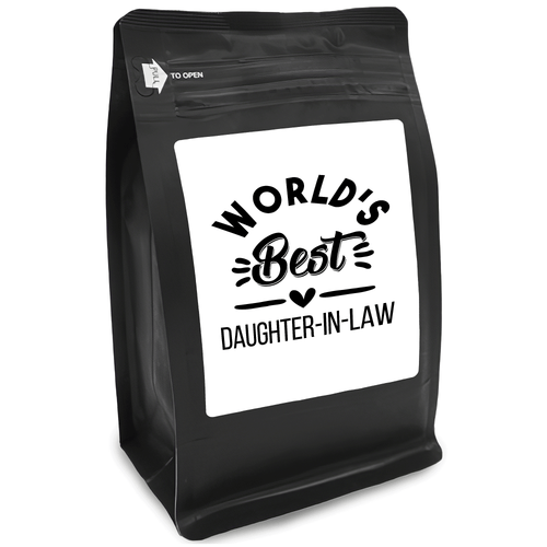 World's Best Daughter-In-Law – Coffee Gift – Gifts for Coffee Lovers with Funny, Inspirational Quotes – Best Gifts for Coffee Lovers for Christmas, Birthdays, Anniversaries – Coffee Gift Ideas – 12oz Medium-Dark Roast Coffee Beans