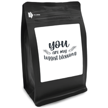 Load image into Gallery viewer, You Are My Biggest Blessing – Coffee Gift – Gifts for Coffee Lovers with Funny, Inspirational Quotes – Best Gifts for Coffee Lovers for Christmas, Birthdays, Anniversaries – Coffee Gift Ideas – 12oz Medium-Dark Roast Coffee Beans