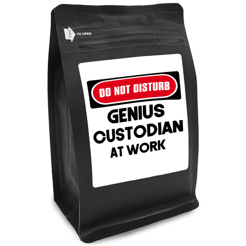 Do Not Disturb Genius Custodian At Work – for Coffee Lovers with Funny, Inspirational Quotes – Best for Christmas, Birthdays, Anniversaries – Coffee Ideas – 12oz Medium-Dark Roast Coffee Beans