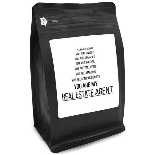 You Are Kind You Are Unique You Are Lovable You Are Special You Are Talented You Are Amazing You Are Compassionate You Are My Real Estate Agent – 12oz Medium-Dark Beans - DieHard Java for Coffee Lovers with Funny or Inspirational Quotes