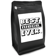 Load image into Gallery viewer, Best Niece Ever – Coffee Gift – Gifts for Coffee Lovers with Funny, Inspirational Quotes – Best Gifts for Coffee Lovers for Christmas, Birthdays, Anniversaries – Coffee Gift Ideas – 12oz Medium-Dark Roast Coffee Beans