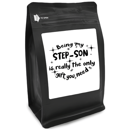 Being My Step-Son Is Really The Only Gift You Need – Coffee Gift – Gifts for Coffee Lovers with Funny, Inspirational Quotes – Best Gifts for Coffee Lovers for Christmas, Birthdays, Anniversaries – Coffee Gift Ideas – 12oz Medium-Dark Roast Coffee Beans