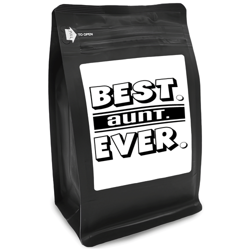Best Aunt Ever – Coffee Gift – Gifts for Coffee Lovers with Funny, Inspirational Quotes – Best Gifts for Coffee Lovers for Christmas, Birthdays, Anniversaries – Coffee Gift Ideas – 12oz Medium-Dark Roast Coffee Beans