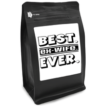 Load image into Gallery viewer, Best Ex-Wife Ever – Coffee Gift – Gifts for Coffee Lovers with Funny, Inspirational Quotes – Best Gifts for Coffee Lovers for Christmas, Birthdays, Anniversaries – Coffee Gift Ideas – 12oz Medium-Dark Roast Coffee Beans
