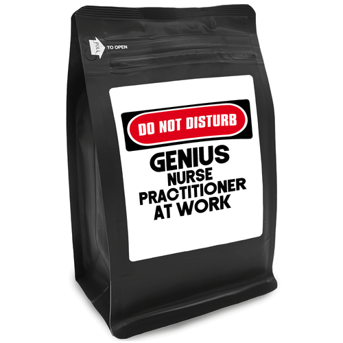 Do Not Disturb Genius Nurse Practitioner At Work – for Coffee Lovers with Funny, Inspirational Quotes – Best for Christmas, Birthdays, Anniversaries – Coffee Ideas – 12oz Medium-Dark Roast Coffee Beans